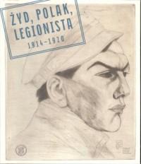 Żyd Polak Legionista 1914-1920 - okładka książki