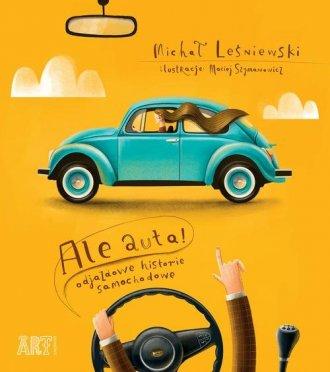 Ale auta. Odjazdowe historie samochodowe - okładka książki