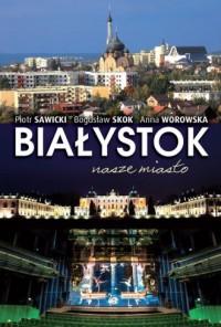 Białystok - Piotr Sawicki - okładka książki