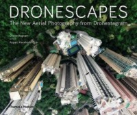 Dronescapes The New Aerial Photography from Dronestagram - okładka książki
