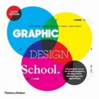 Graphic Design School. A Foundation Course for Graphic Designers Working in Print, Moving Image and Digital Media - okładka książki
