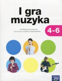 I gra muzyka 4-6. Szkoła podstawowa. Podręcznik do muzyki - okładka podręcznika