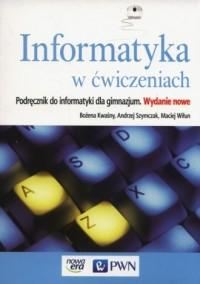 Informatyka w ćwiczeniach. Gimnazjum. Podręcznik - okładka podręcznika