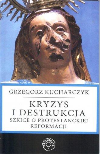 Kryzys i destrukcja. Szkice o protestanckiej - okładka książki