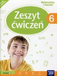 Matematyka z kluczem 6. Szkoła podstawowa. Zeszyt ćwiczeń - okładka podręcznika