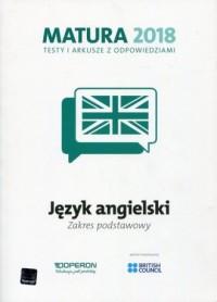 Matura 2018. Szkoła ponadgimnazjalna. Język angielski. Testy i arkusze z odpowiedziami. Zakres podstawowy - okładka podręcznika