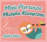 Moja pierwsza muzyka klasyczna. Sotto Voce - okładka płyty