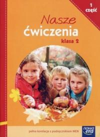Nasze ćwiczenia 2. Szkoła podstawowa cz. 1. Ćwiczenia zintegrowane - okładka podręcznika