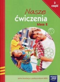 Nasze ćwiczenia 2. Szkoła podstawowa cz. 3. Ćwiczenia zintegrowane - okładka podręcznika