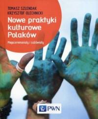 Nowe praktyki kulturowe Polaków. - okładka książki