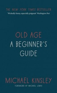 Old Age. A Beginners Guide - okładka książki