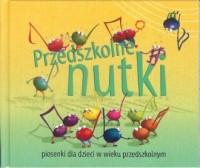 Przedszkolne nutki Piosenki dla - okładka płyty