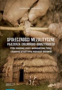 Społeczności mezolityczne Pojezierza Chełmińsko-Dobrzyńskiego - okładka książki