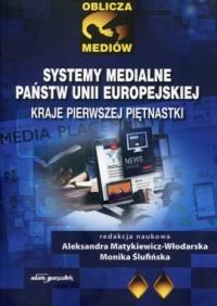 Systemy medialne państw Unii Europejskiej. - okładka książki