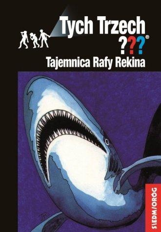 Tajemnica Rafy Rekina. Tych Trzech - okładka książki