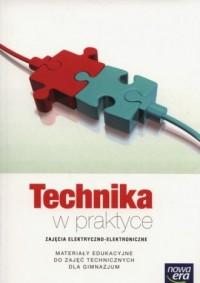 Technika w praktyce. Gimnazjum. Zajęcia elektryczno-elektroniczne Materiały edukacyjne do zajęć technicznych - okładka podręcznika