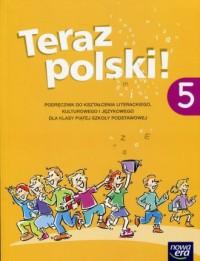 Teraz polski! 5. Szkoła podstawowa. Podręcznik do kształcenia literackiego, kulturowego i językowego - okładka podręcznika