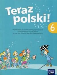 Teraz polski! 6 Podręcznik do kształcenia literackiego, kulturowego i językowego. Szkoła podstawowa - okładka podręcznika