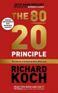 The 80/20 Principle. The Secret of Achieving More with Less - okładka książki