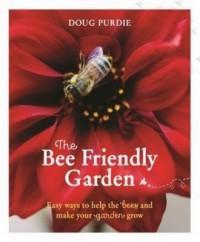 The Bee Friendly Garden. Easy Ways to Help the Bees and Make Your Garden Grow - okładka książki