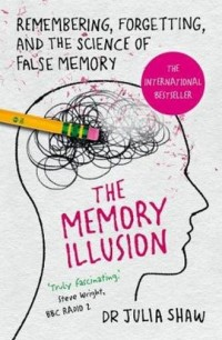 The Memory Illusion. Remembering, Forgetting, and the Science of False Memory - okładka książki