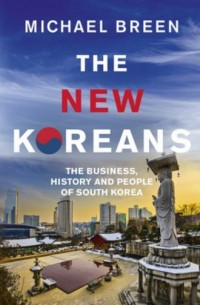 The New Koreans. The Business, History and People of South Korea - okładka książki