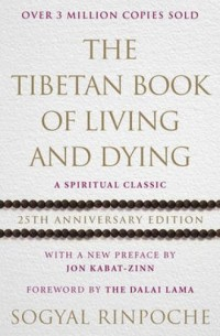 The Tibetan Book of Living and Dying. A Spiritual Classic from One of the Foremost Interpreters of Tibetan Buddhism to the West - okładka książki