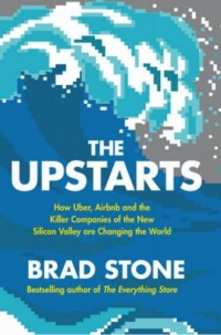 The Upstarts. How Uber, Airbnb and the Killer Companies of the New Silicon Valley are Changing the World - okładka książki