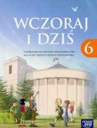 Wczoraj i dziś 6. Szkoła podstawowa. Podręcznik do historii i społeczeństwa - okładka podręcznika