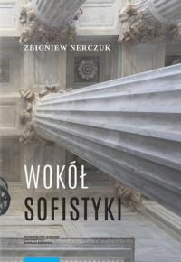 Wokół sofistyki - Zbigniew Nerczuk - okładka książki