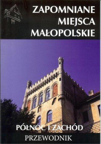 Zapomniane miejsca Małopolskie - okładka książki