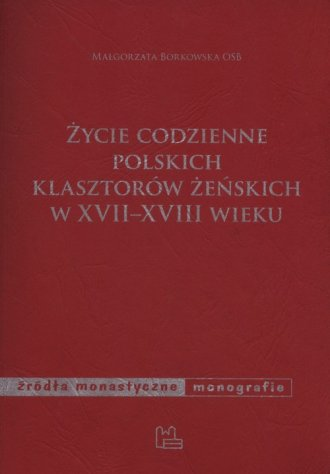 Życie codzienne polskich klasztorów - okładka książki