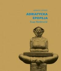 Adriatycka epopeja. Ivan Meštrovi - okładka książki