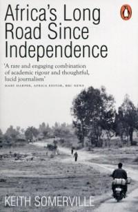 Africas Long Road Since Independence - okładka książki