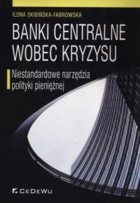 Banki centralne wobec kryzysu. - okładka książki