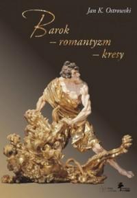 Barok - romantyzm - kresy - okładka książki