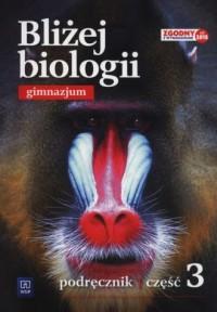 Bliżej biologii. Gimnazjum. Podręcznik cz. 3 - okładka podręcznika