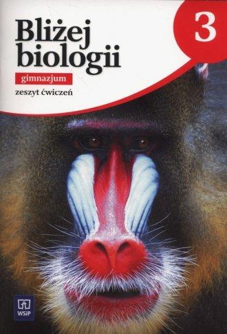 Bliżej biologii. Gimnazjum. Zeszyt - okładka podręcznika