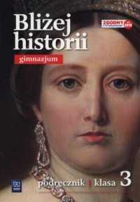 Bliżej historii 3. Podręcznik. Gimnazjum - okładka podręcznika