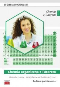 Chemia organiczna z Tutorem dla maturzystów - kandydatów na studia medyczne. Zadania podstawowe - okłakda ebooka