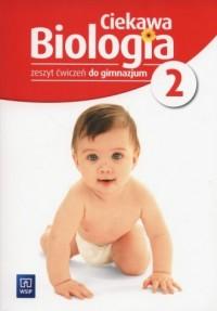 Ciekawa biologia 2. Gimnazjum. Zeszyt ćwiczeń - okładka podręcznika