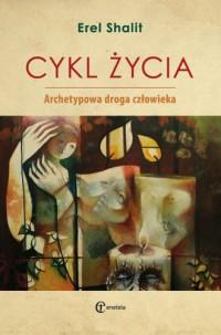 Cykl życia. Archetypowa droga człowieka - okładka książki