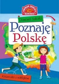 Domowa szkoła. Poznaję Polskę. - okładka książki