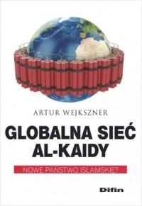 Globalna sieć Al-Kaidy. Nowe państwo - okładka książki