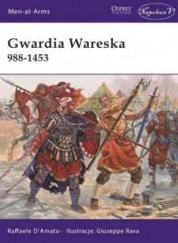 Gwardia wareska 988-1453 - Gwardia - okładka książki