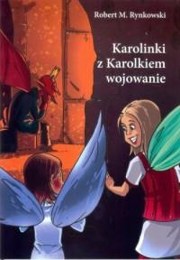 Karolinki z Karolkiem wojowanie - okładka książki