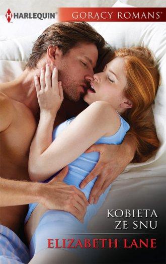 Kobieta ze snu. Seria: Gorący Romans - okładka książki