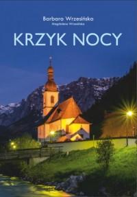 Krzyk nocy - Barbara Wrzesińska - okładka książki