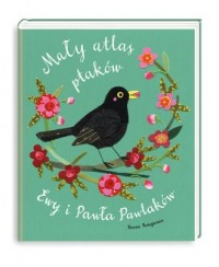 Mały atlas ptaków Ewy i Pawła Pawlaków - okładka książki