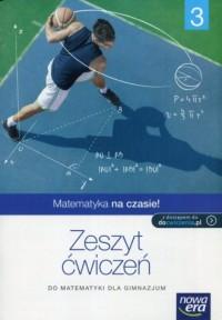 Matematyka na czasie 3. Gimnazjum. Zeszyt ćwiczeń - okładka książki